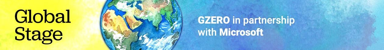 Global Stage. GZERO  in partnership with Microsoft