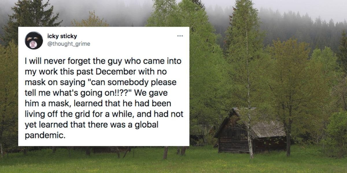 7 stories of people who were off grid during major events and came back to a changed world