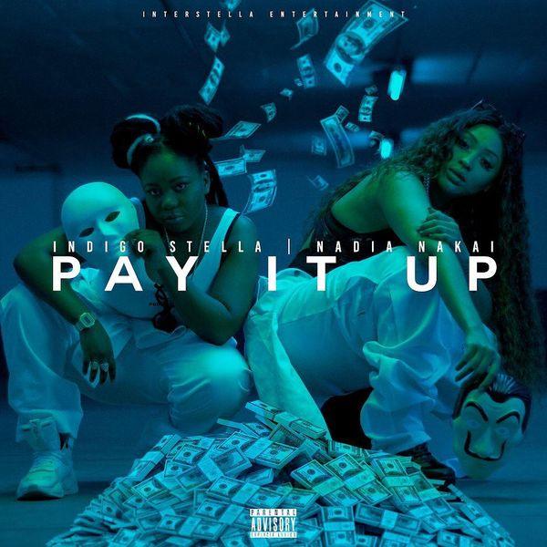 Indigo Stella and Nadia Nakai Connect in New Slapper 'Pay It Up'