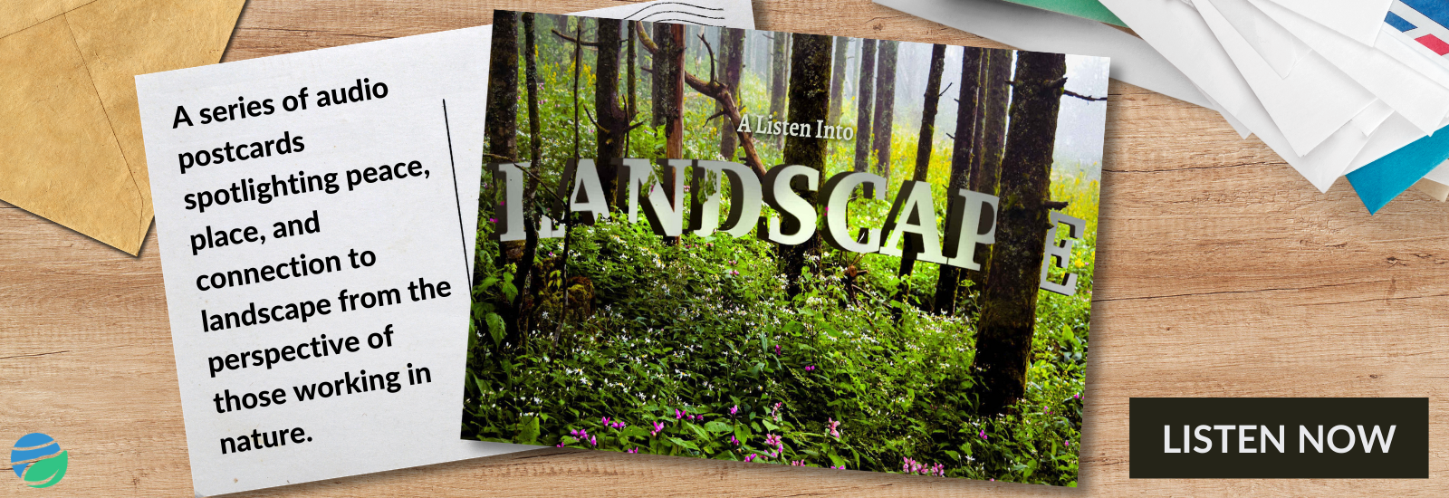 A Listen into the Landscape audio series available now
