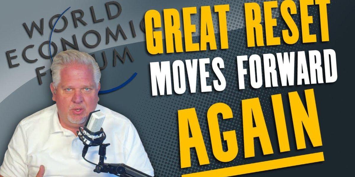 Glenn Beck: The Great Reset just had a 'GIGANTIC DEVELOPMENT' forward