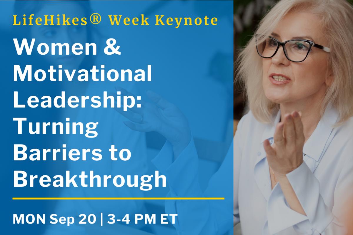 "LifeHikes Week 2021 ""Women & Motivational Leadership"" Keynote"