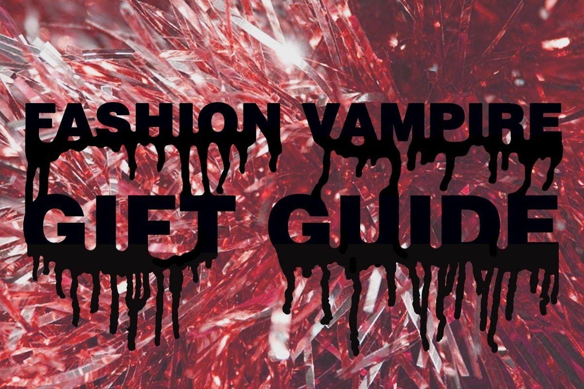 Fashion Vampire Gift Guide