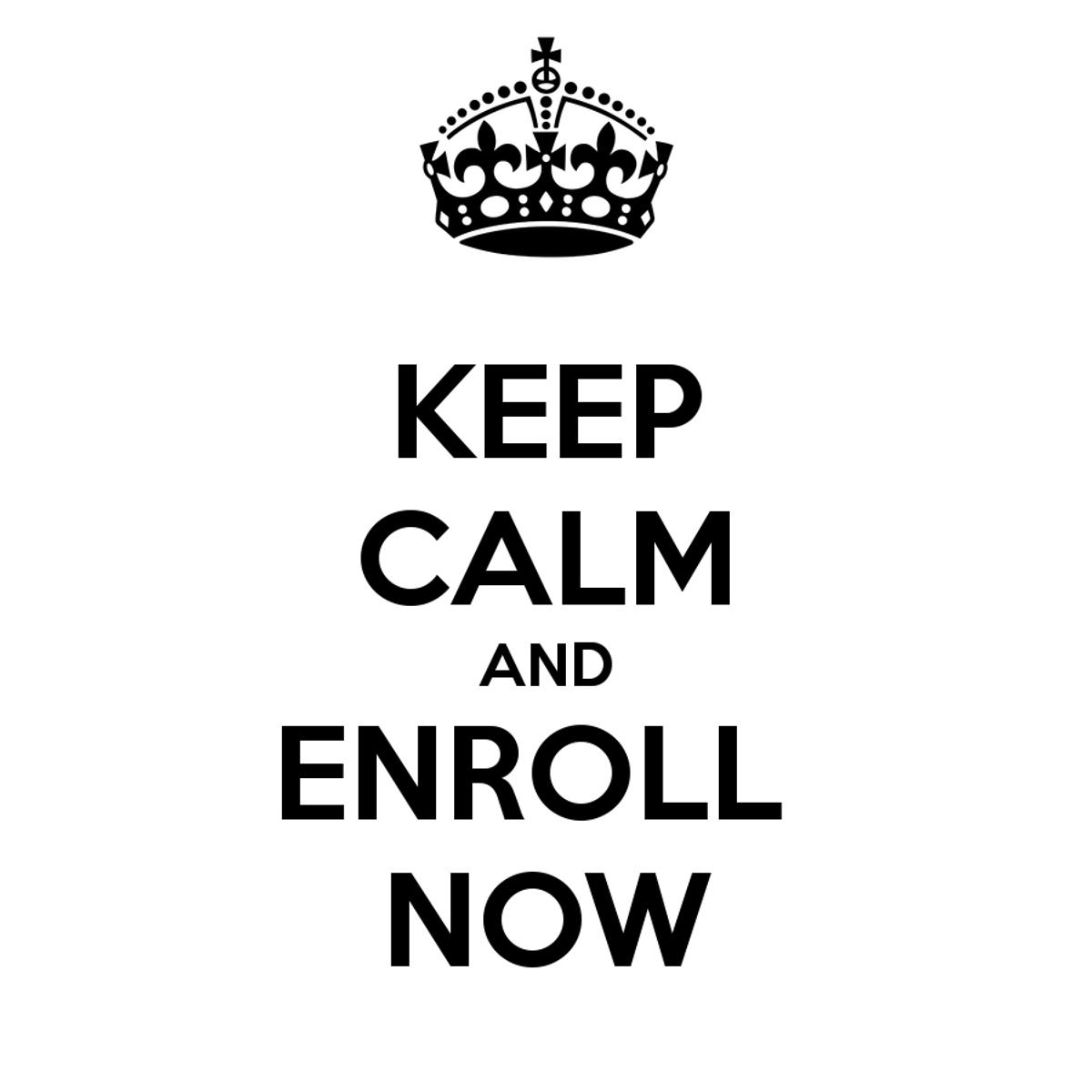 Keep Calm And Enroll On