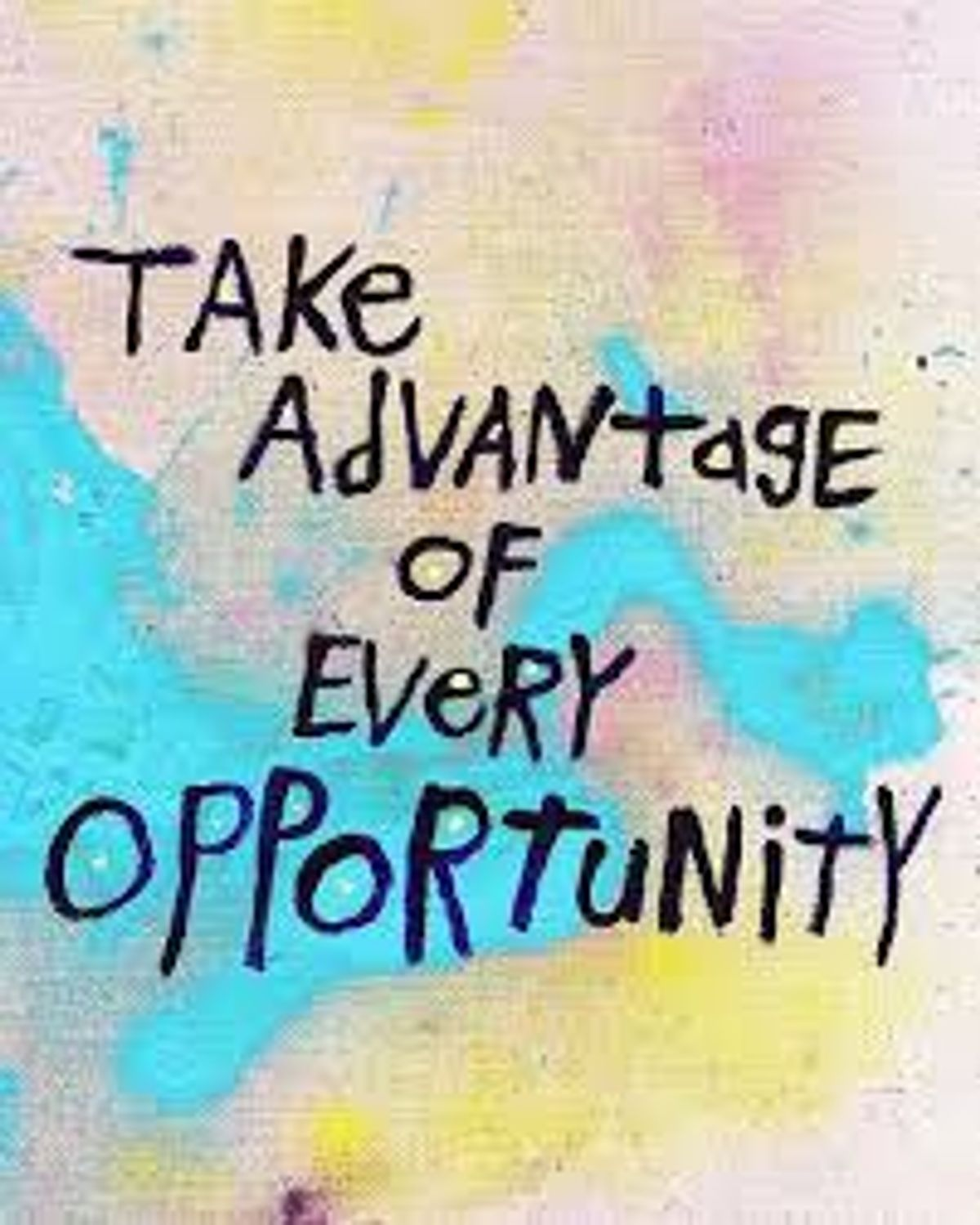 Why You Have To Take Advantage of Every Opportunity