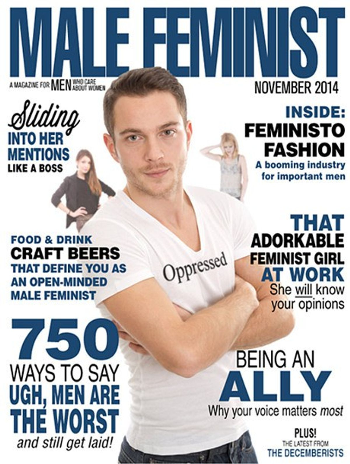 There Is No Such Thing As A Male Feminist