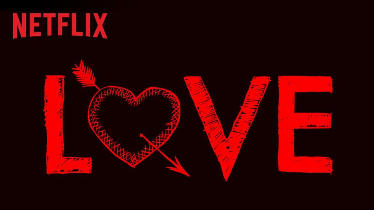 'Love' On Netflix Is All Too Relatable