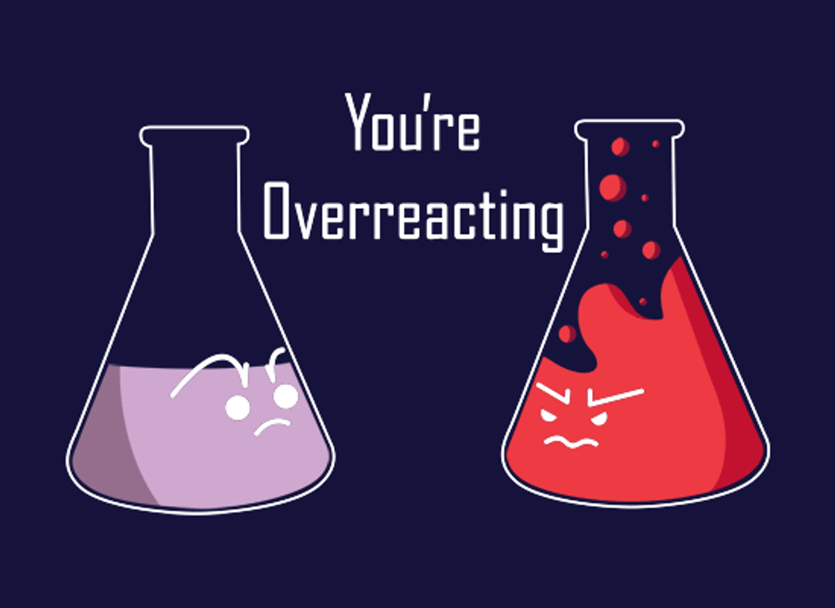 "Why You Should Stop Saying ""You're Overreacting"""