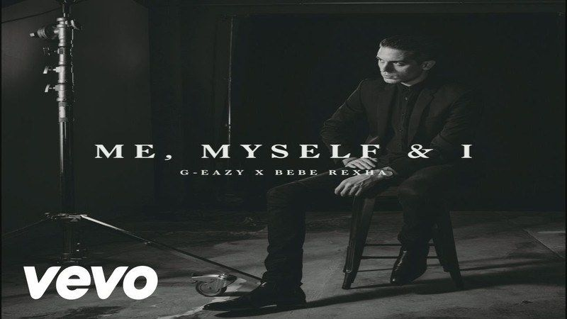 The Meaning Behind The Lyrics Me Myself And I By G Eazy And Bebe Rexha