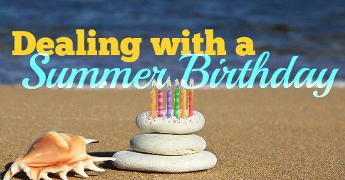 Why Summer Birthdays Are The Ultimate Birthdays
