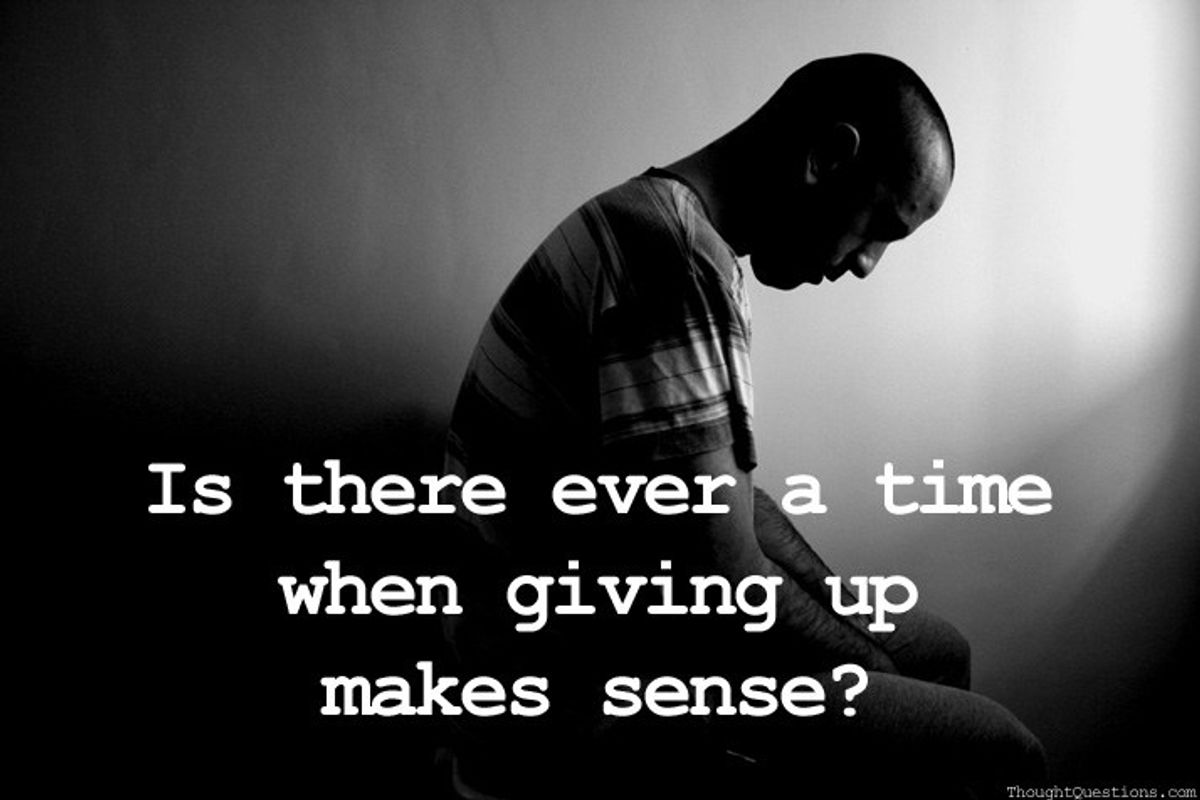3 Signs That Shows When You Should Give Up