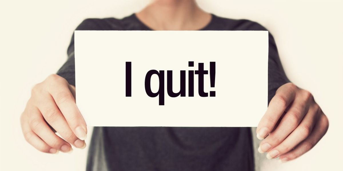 Why Quitting My Job Was The Best Thing I've Ever Done