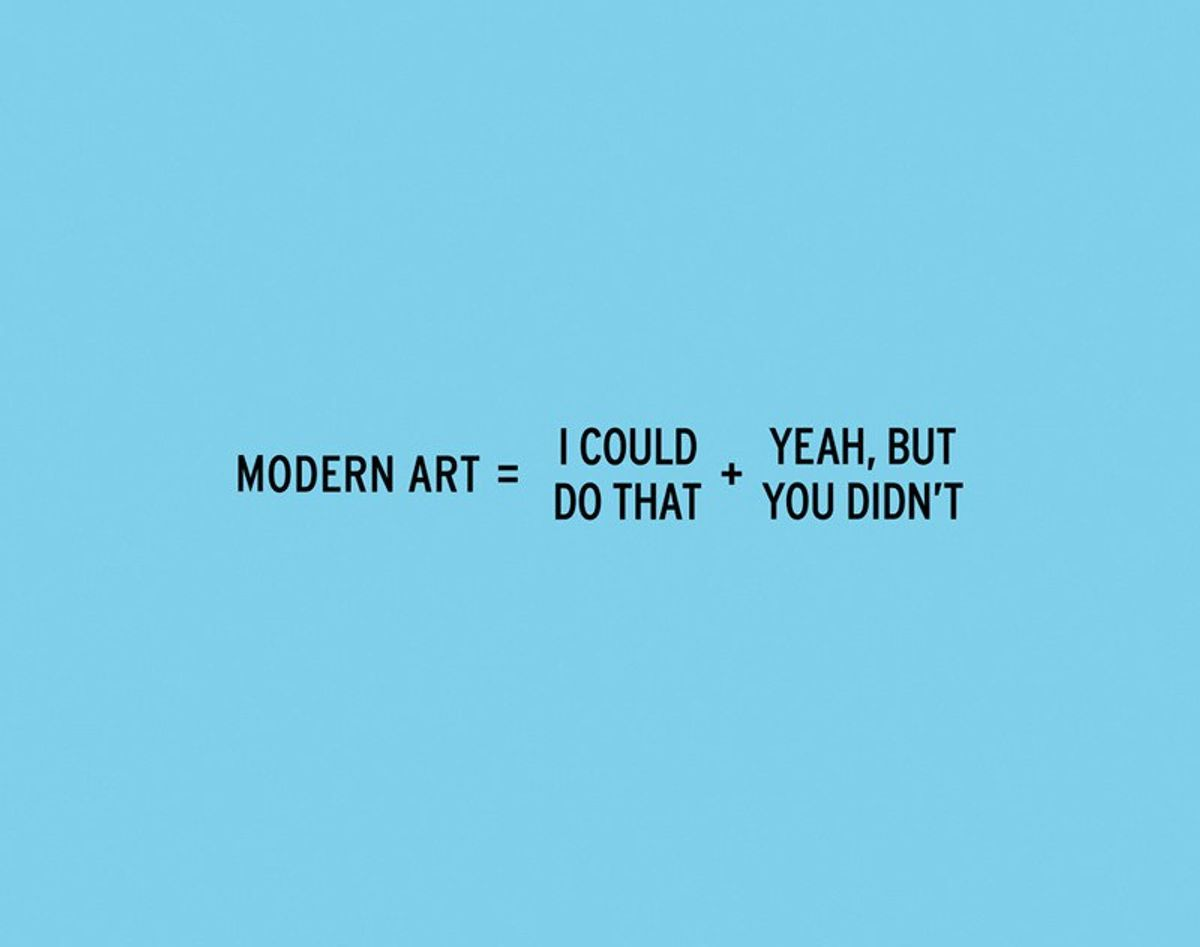 """Stop Saying """"I Could Do That"""" To Modern Art"""