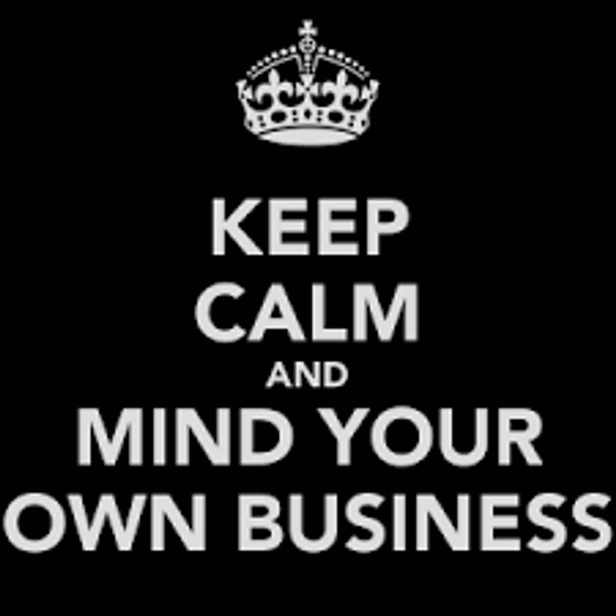 5 Reasons To Mind Your Own Business