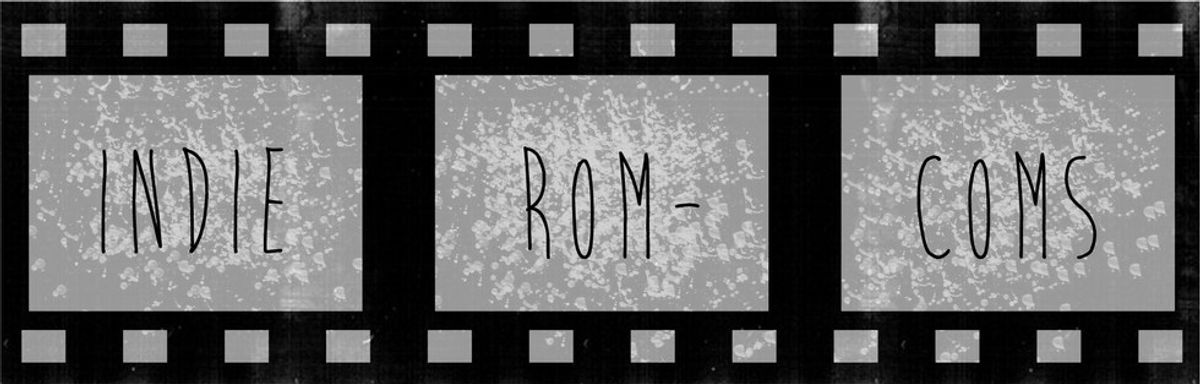 3 Must Watch Indie Rom-Coms