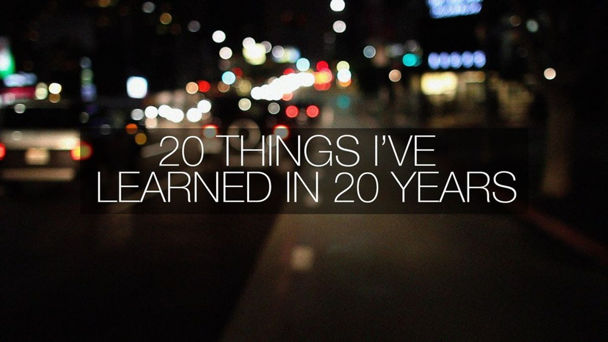 20 Things That I Have Learned In 20 Years