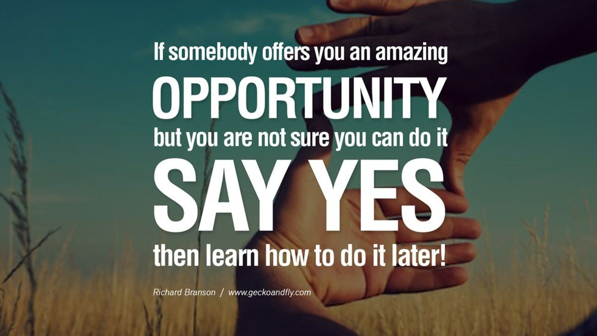 5 Reasons You Should Take Every Opportunity You Can