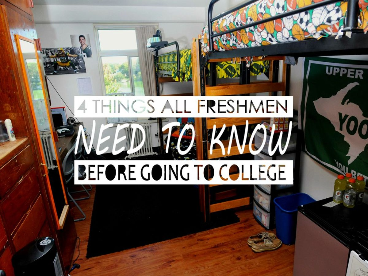 4 Things All Freshmen Need To Know Before Going To  College
