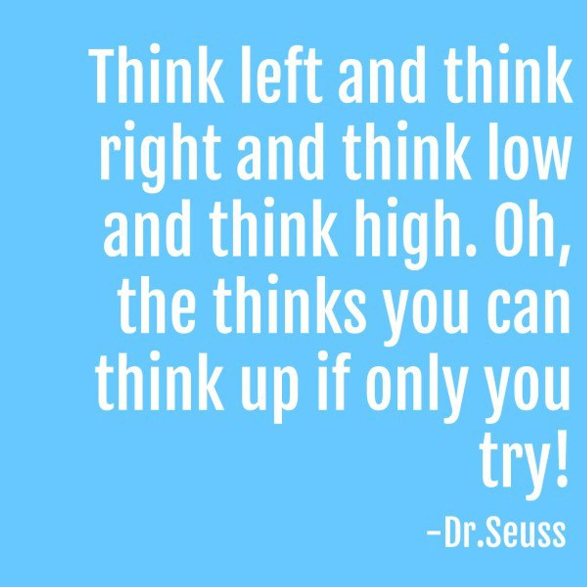 25 valuable thoughts on life Doctor Seuss left us.