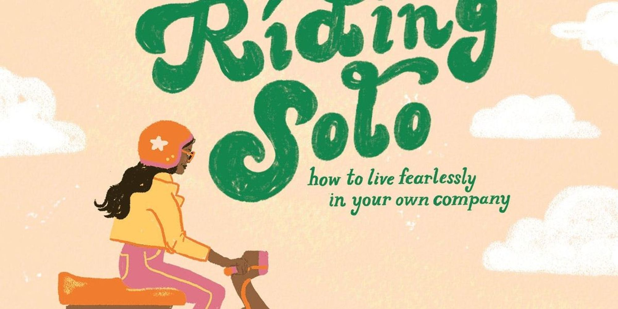 Riding Solo: How to Do Things Alone as a Woman